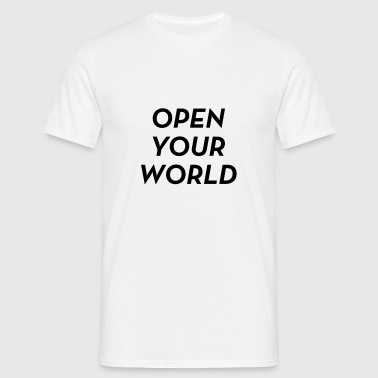 Open your world - Quote - Happy - Joy - Humor Baby Bodysuits - Men's T-Shirt
