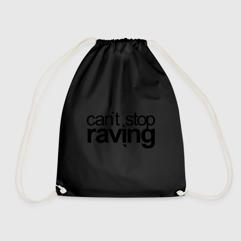 can`t stop raving Techno Festivals Acid Rave Party Taschen & Rucksäcke - Turnbeutel