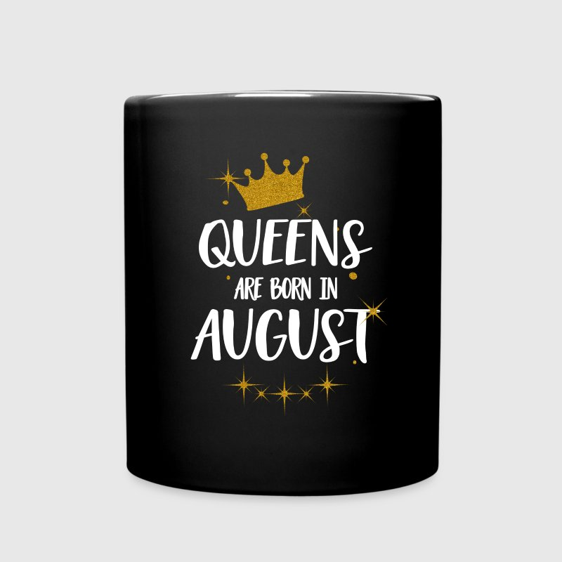 QUEENS ARE BORN IN AUGUST Mugs & Drinkware - Full Colour Mug