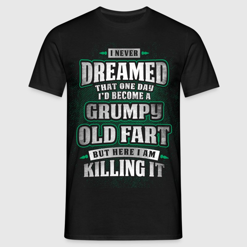 Grumpy Old Fart T-Shirts - Men's T-Shirt