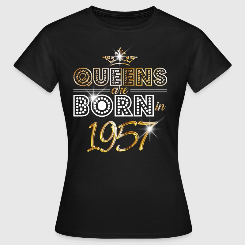 1957 - Birthday - Queen - Gold - EN T-skjorter - T-skjorte for kvinner