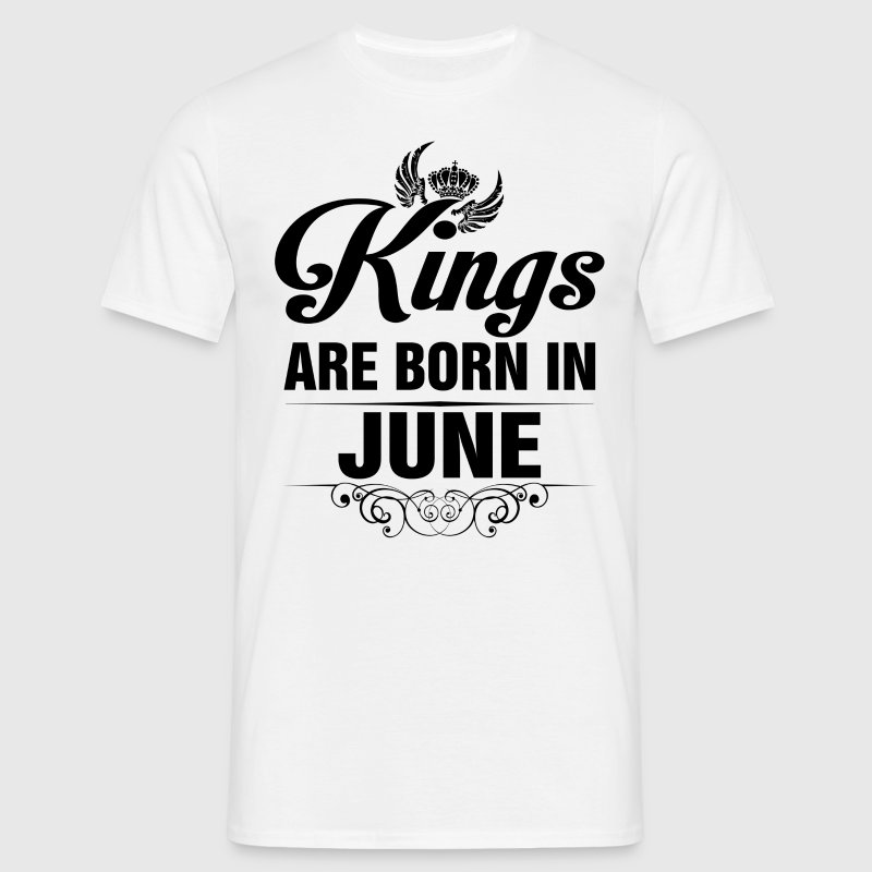 Kings Are Born In June Tshirt T-Shirts - Men's T-Shirt