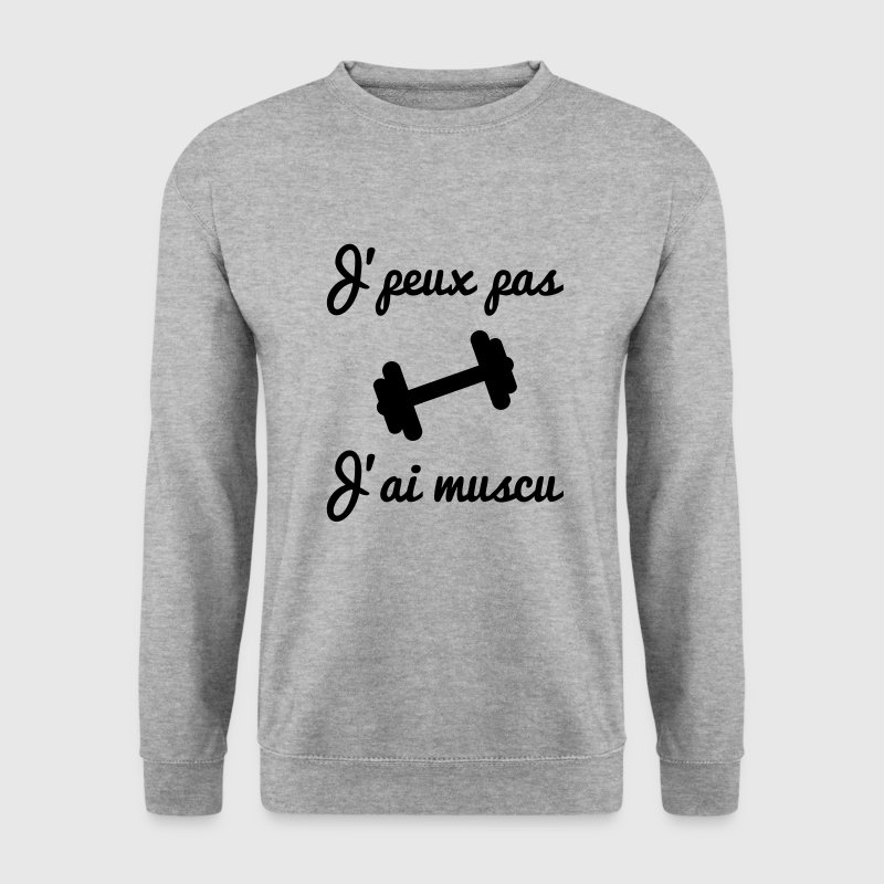 J'peux pas j'ai muscu, sweat shirt musculation  - Sweat-shirt Homme