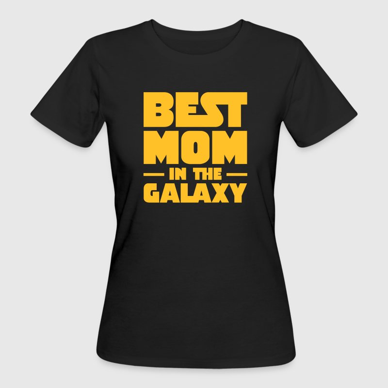 Best Mom In The Galaxy T-Shirts - Frauen Bio-T-Shirt