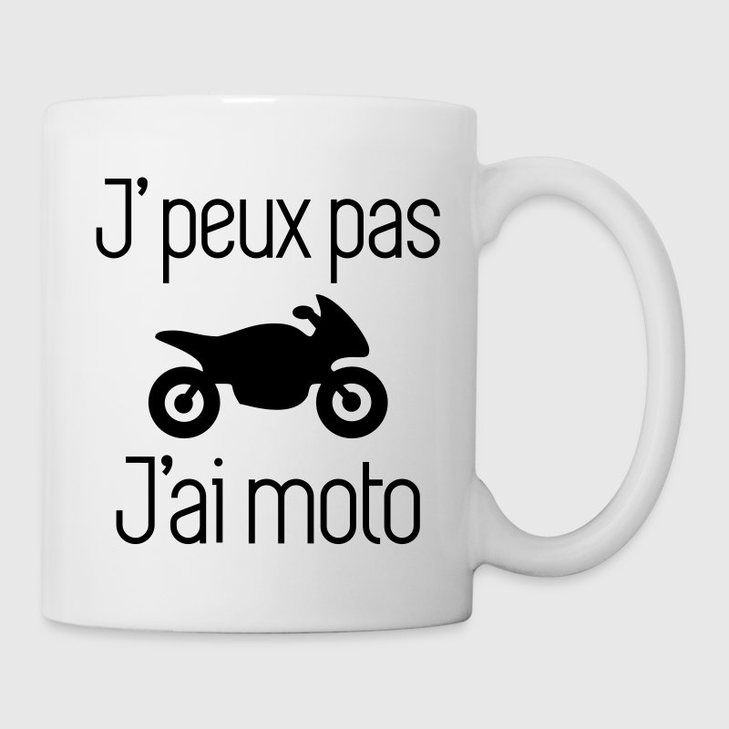 tasse j 39 peux pas j 39 ai moto spreadshirt. Black Bedroom Furniture Sets. Home Design Ideas