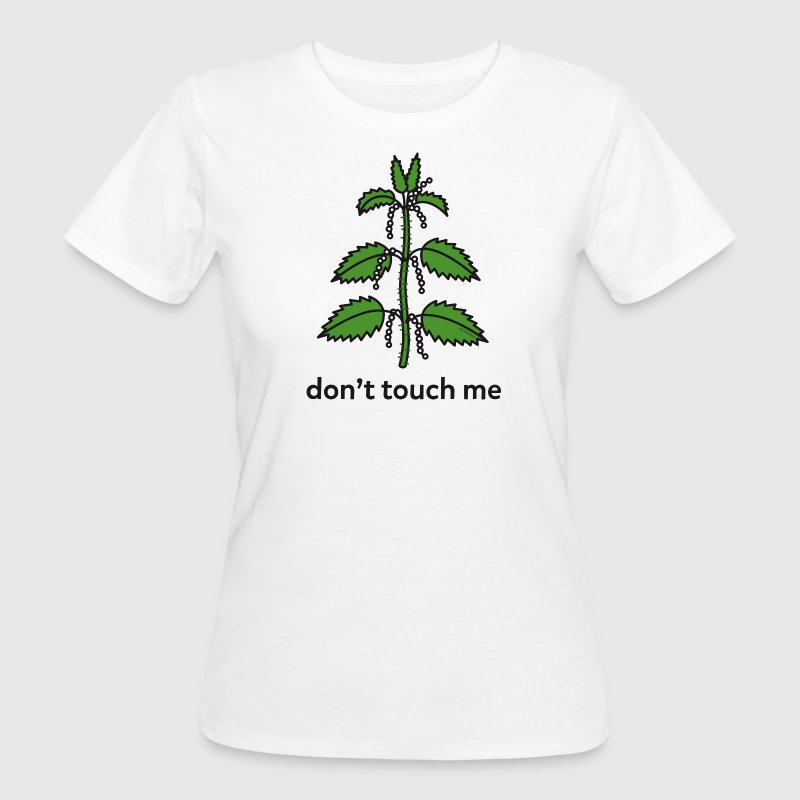Brennessel don't touch me T-Shirts - Frauen Bio-T-Shirt