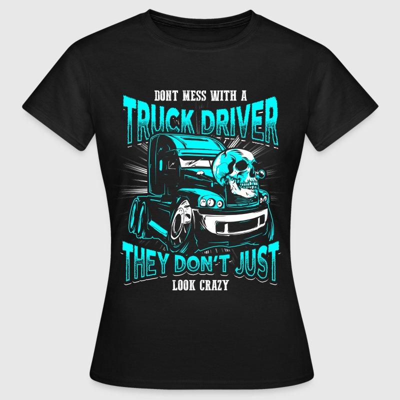Crazy Truck Driver En T Shirt Spreadshirt