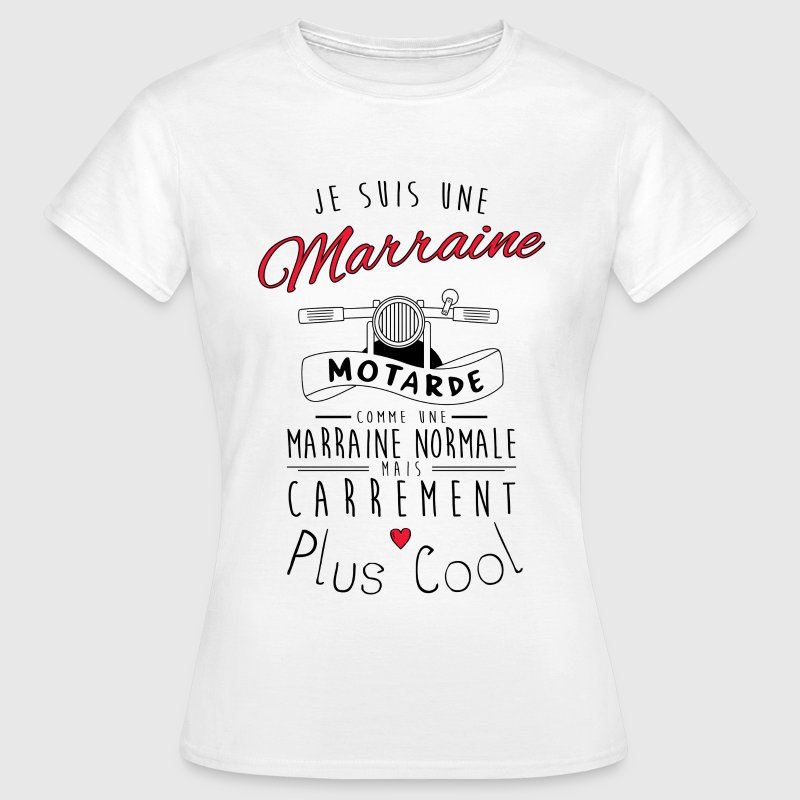 marraine motarde carrement plus cool Tee shirts - T-shirt Femme