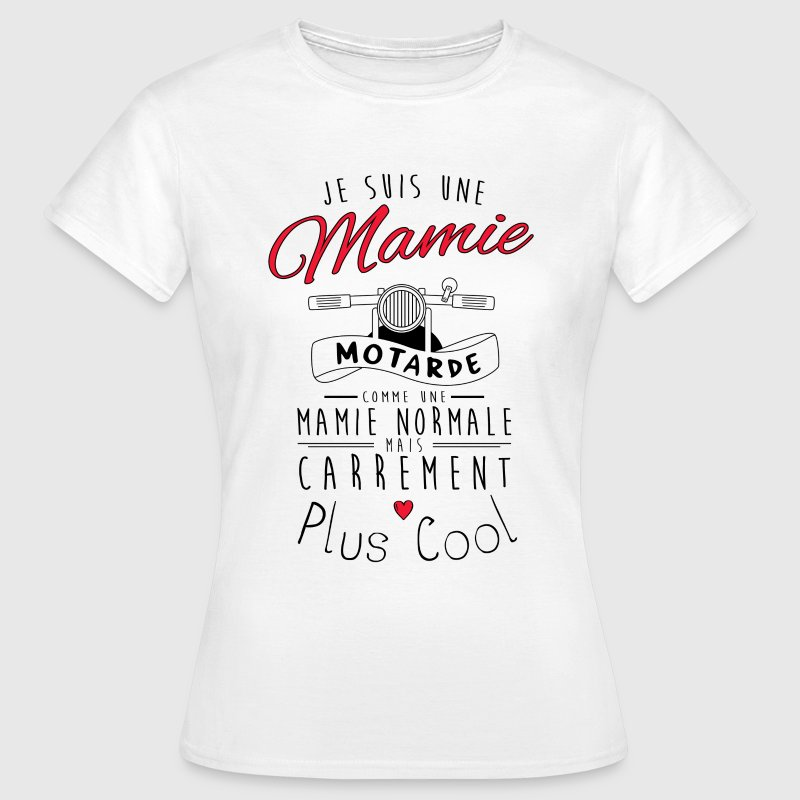 Mamie motarde carrément plus cool Tee shirts - T-shirt Femme