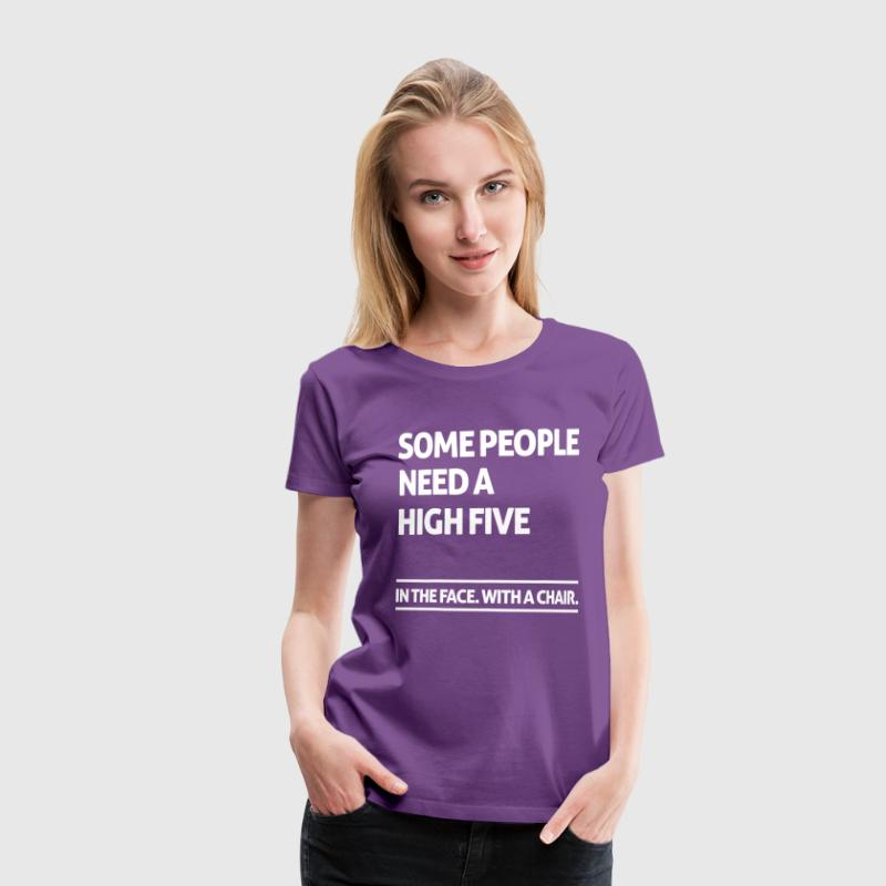 Some people need a high five (dark) T-Shirts - Women's Premium T-Shirt