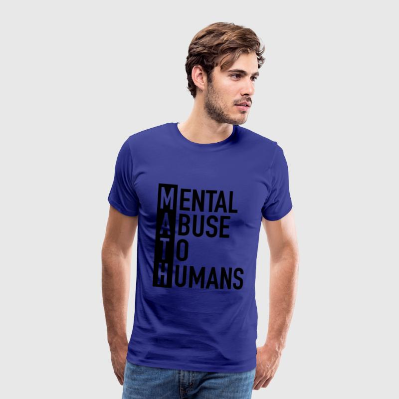 MATH | Mental Abuse To Humans T-shirts - Herre premium T-shirt