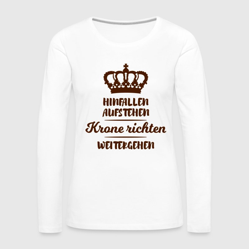 hinfallen krone richten weitergehen lustig spruch langarmshirt spreadshirt. Black Bedroom Furniture Sets. Home Design Ideas