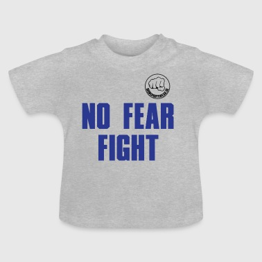 NO FEAR FIGHT - Baby T-Shirt