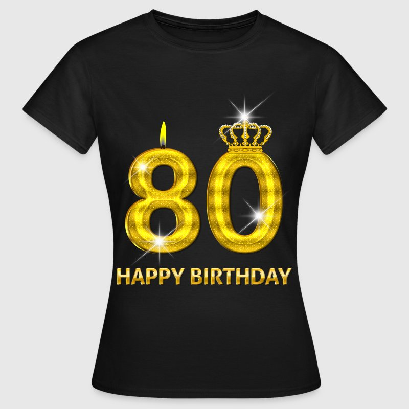 80 - happy birthday - birthday - number gold T-Shirts - Women's T-Shirt