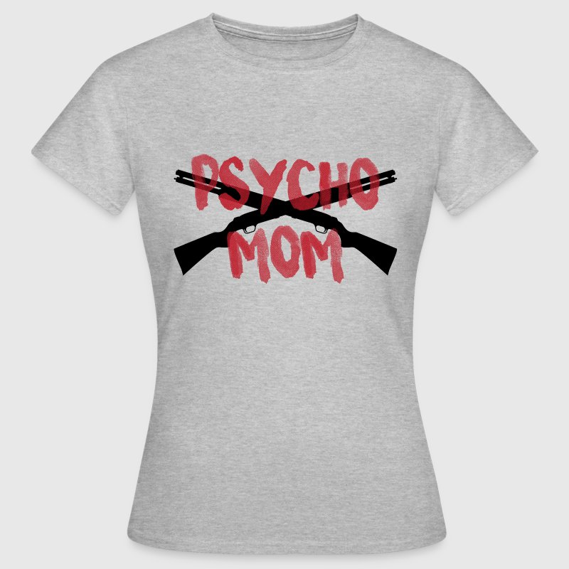 PSYCHO MOM T-Shirts - Frauen T-Shirt