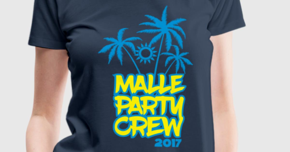 Malle party crew 2017 t shirt spreadshirt for One color t shirt design inspiration