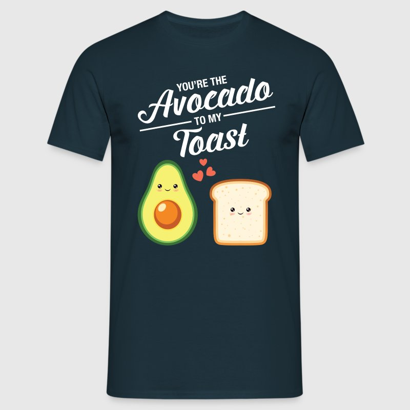 You're The Avocado To My Toast T-Shirts - Männer T-Shirt