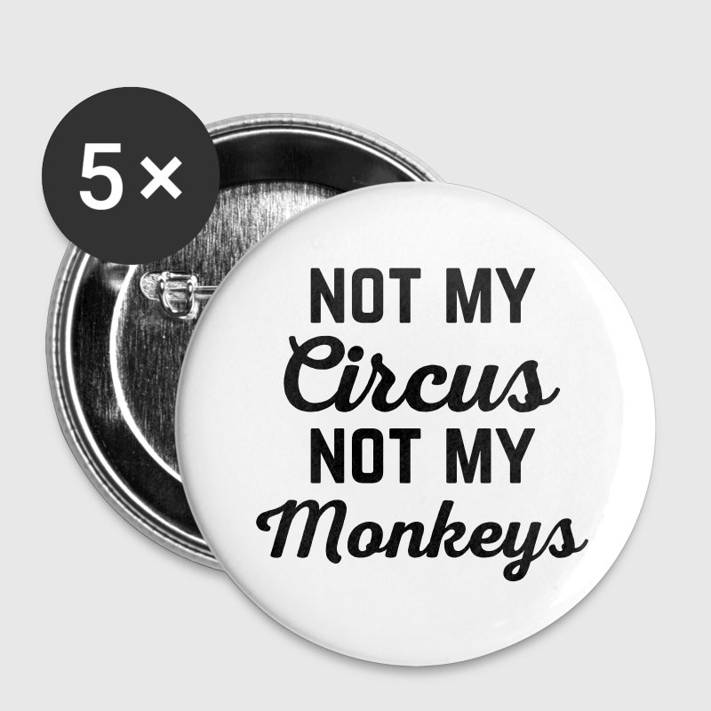 Not My Circus Funny Quote Buttons & Anstecker - Buttons klein 25 mm