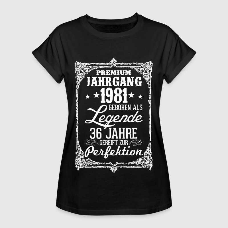 36 - 1981- Legende - Perfektion - 2017 - DE T-Shirts - Frauen Oversize T-Shirt