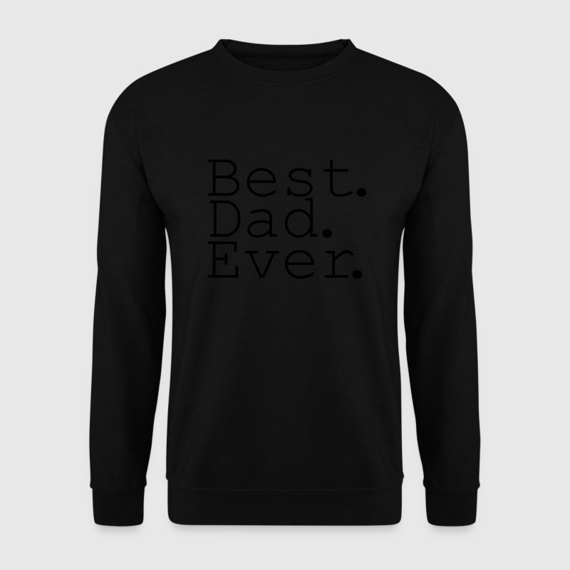 Best Dad Ever! Sweat-shirts - Sweat-shirt Homme