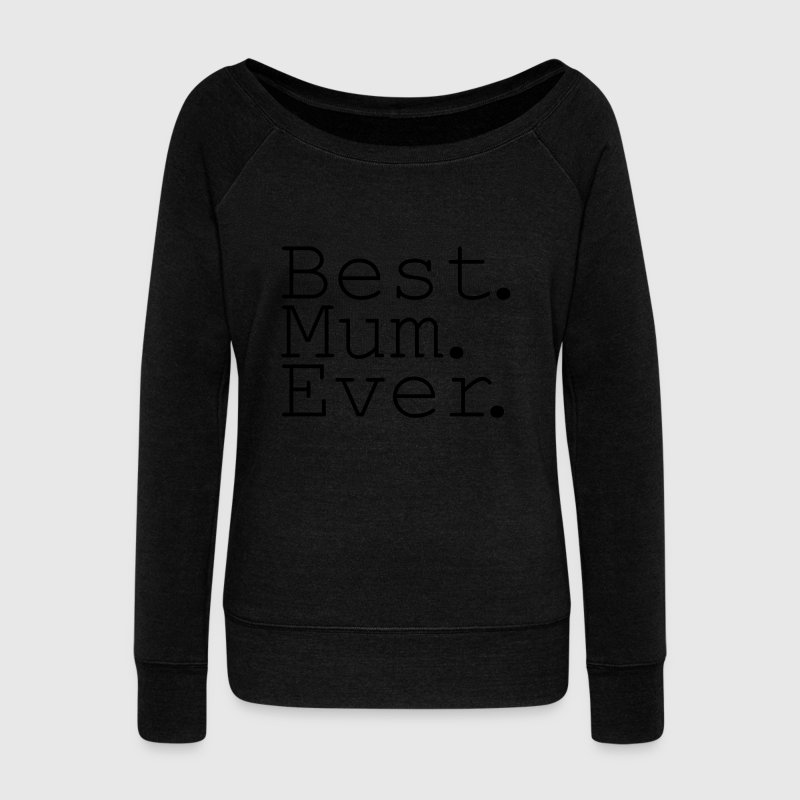 Best Mum Ever! Sweat-shirts - Pull Femme col bateau de Bella