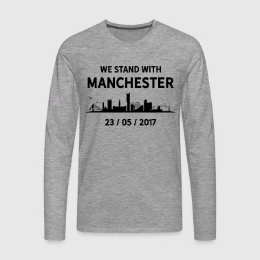 We Stand With Manchester T-Shirts - Men's Premium Longsleeve Shirt