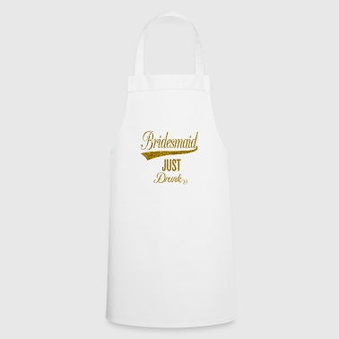 bridesmaid_just_drunk_orig Tazze & Accessori - Grembiule da cucina