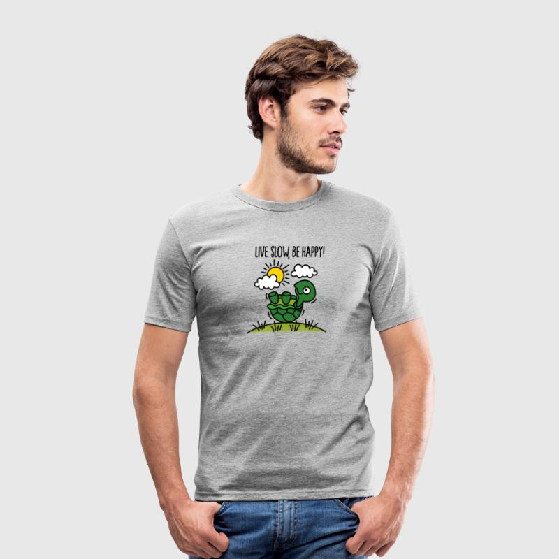 Live slow, be happy! T-Shirts - Men's Slim Fit T-Shirt