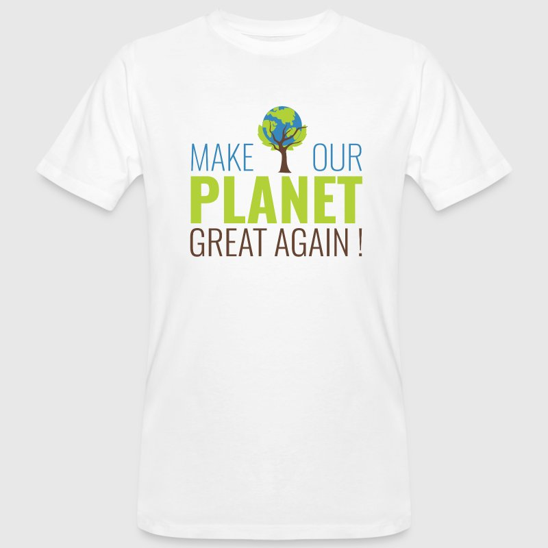 MakeOurPlanetGreatAgain Make Make our planet great - T-shirt bio Homme