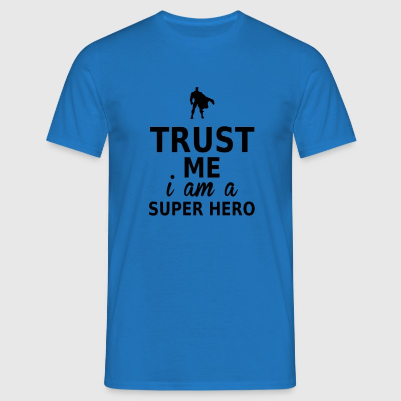 trust me i am a super hero Tee shirts - T-shirt Homme