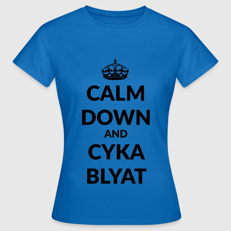 calm down suka blyat T-Shirts - Frauen T-Shirt