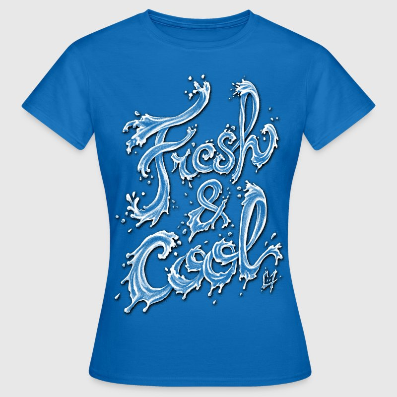 Fresh & Cool T-Shirts - Women's T-Shirt