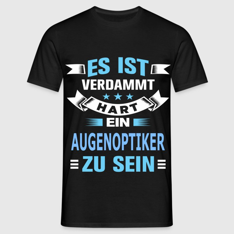 augenoptiker t shirt spreadshirt. Black Bedroom Furniture Sets. Home Design Ideas