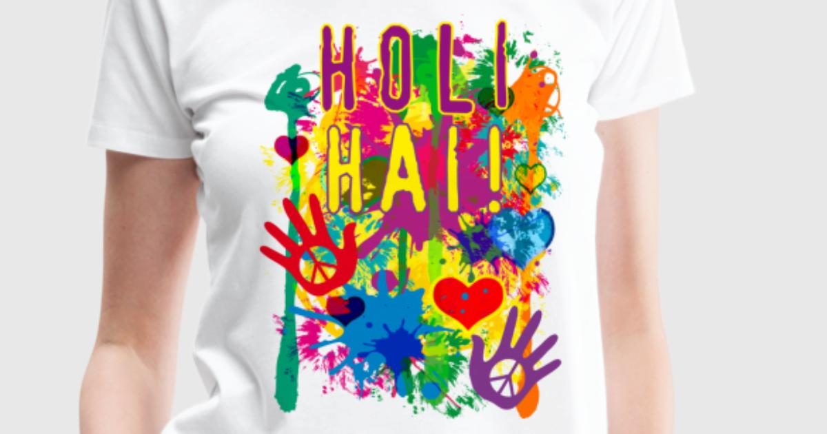 Holi hai happiness festival t shirt spreadshirt for One color t shirt design inspiration