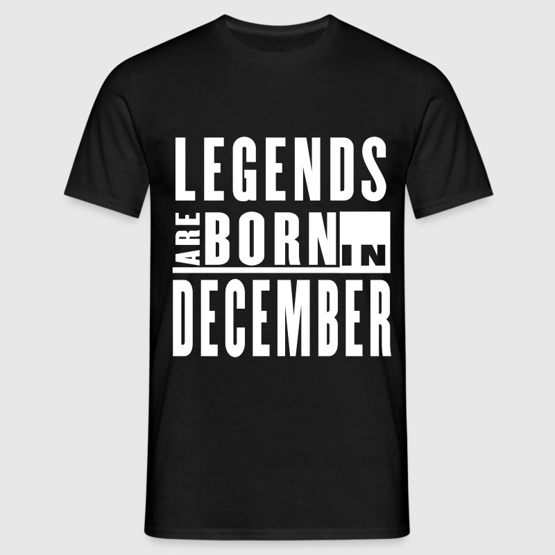 Legends Are Born in December - T-shirt - Men's T-Shirt
