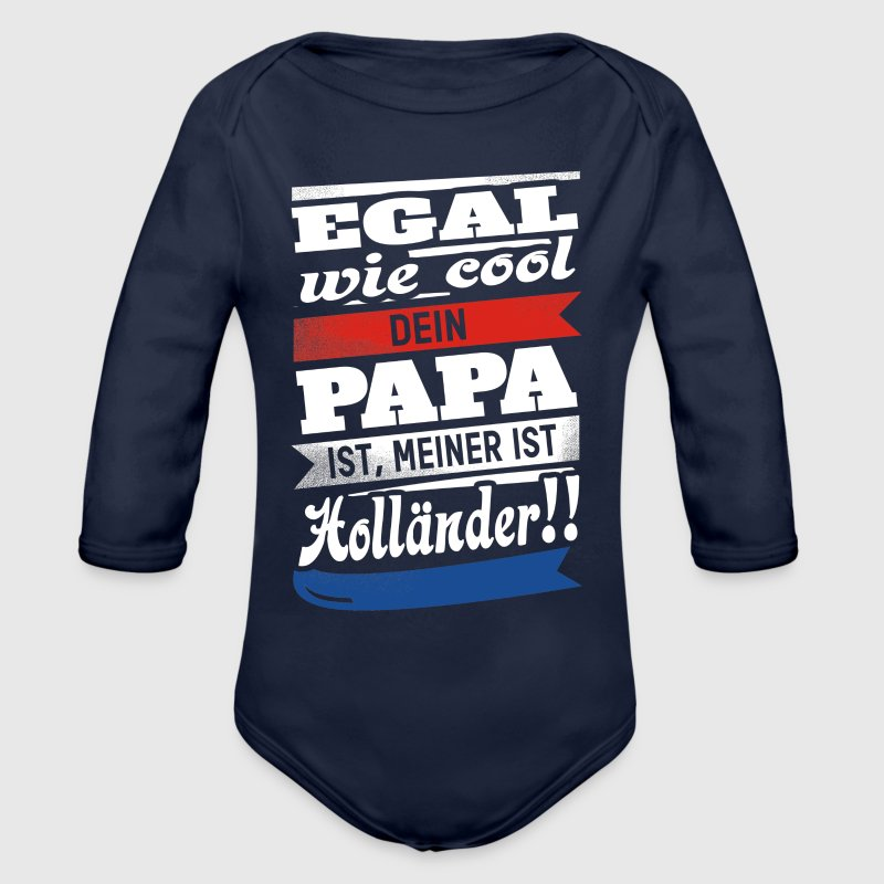 Egal wie cool Papa - Holland - Baby Bio-Langarm-Body