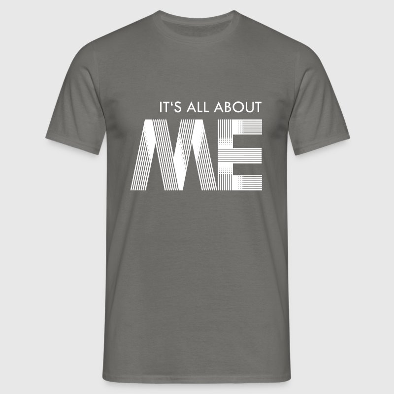 its all about me - white T-Shirts - Men's T-Shirt