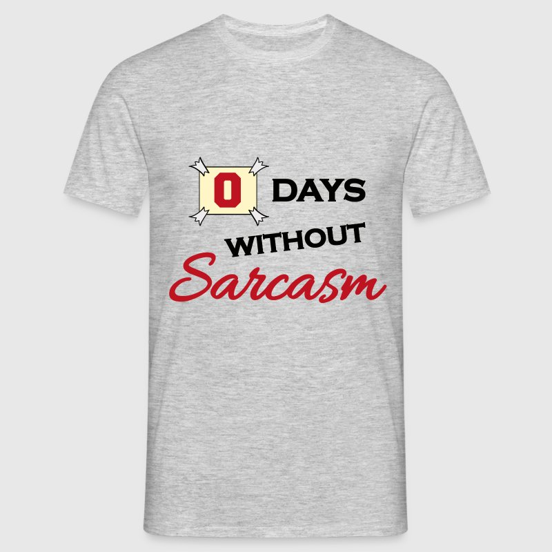 0 days without sarcasm T-shirts - Herre-T-shirt