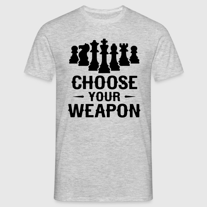 Chess Choose Your Weapon T-Shirts - Men's T-Shirt