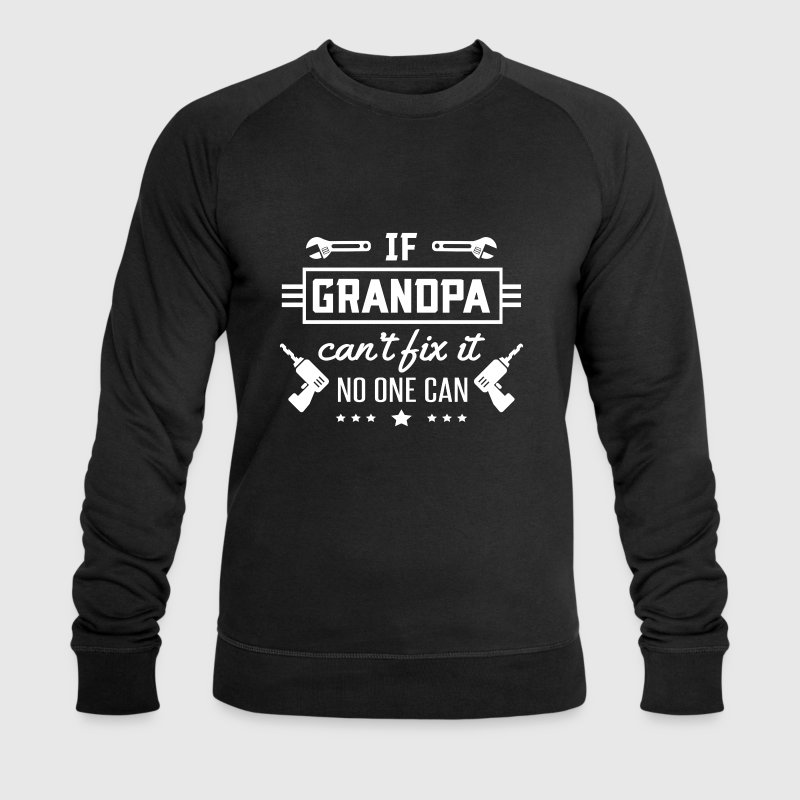 If Grandpa can't fix it no one can Sweaters - Mannen bio sweatshirt van Stanley & Stella