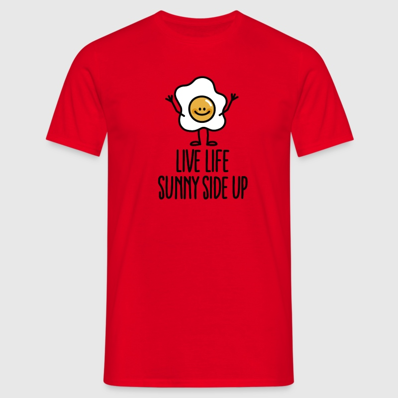 Live life sunny side up Tee shirts - T-shirt Homme
