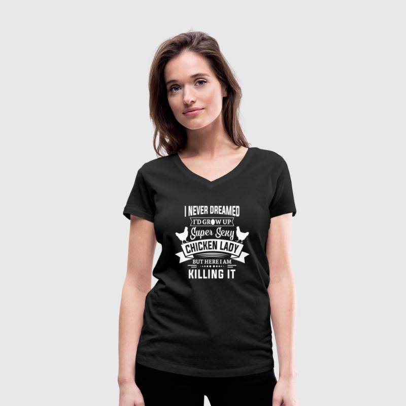 Super Sexy Chicken Lady T-Shirts - Women's Organic V-Neck T-Shirt by Stanley & Stella