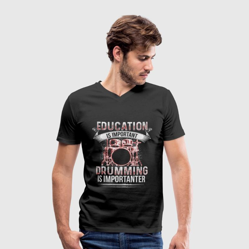 Education - Drumming is importanter - EN T-Shirts - Men's Organic V-Neck T-Shirt by Stanley & Stella
