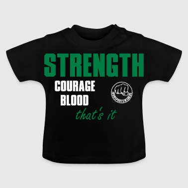CourageStrenghtBlood_2 T-Shirts - Baby T-Shirt