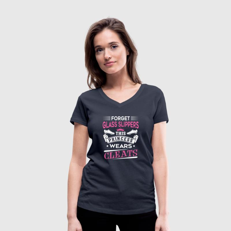 Forget glass slippers this princess wear cleats T-Shirts - Women's Organic V-Neck T-Shirt by Stanley & Stella