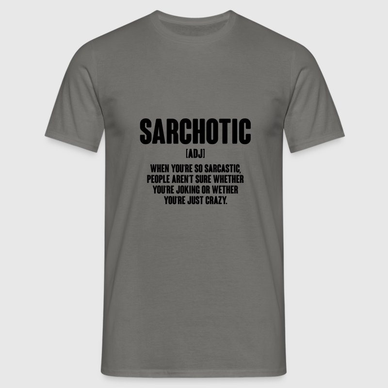 Sarchotic, Sarcasm, Satire, Funny Quotes, Quote T-Shirt | Spreadshirt