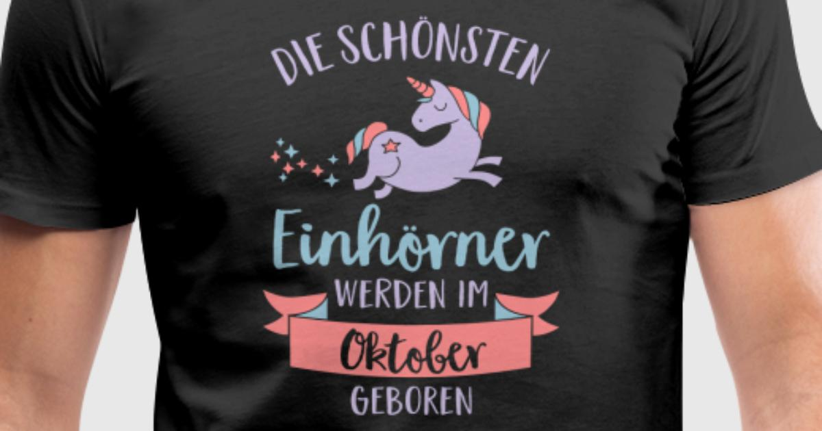 die sch nsten einh rner werden im oktober geboren t shirt spreadshirt. Black Bedroom Furniture Sets. Home Design Ideas
