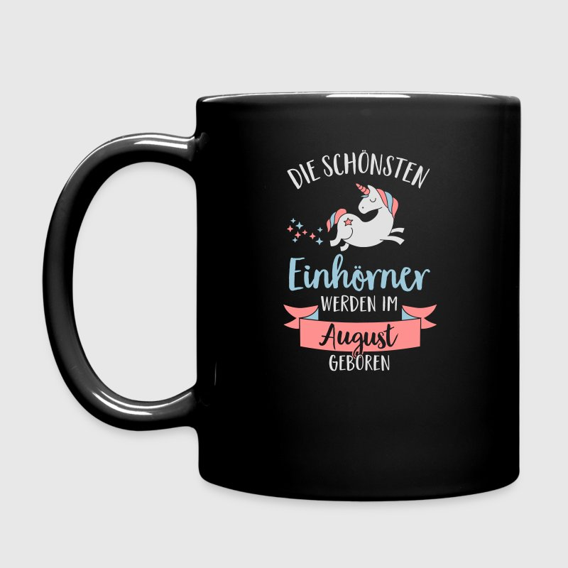 The most beautiful Unicorns are born in August Mugs & Drinkware - Full Colour Mug