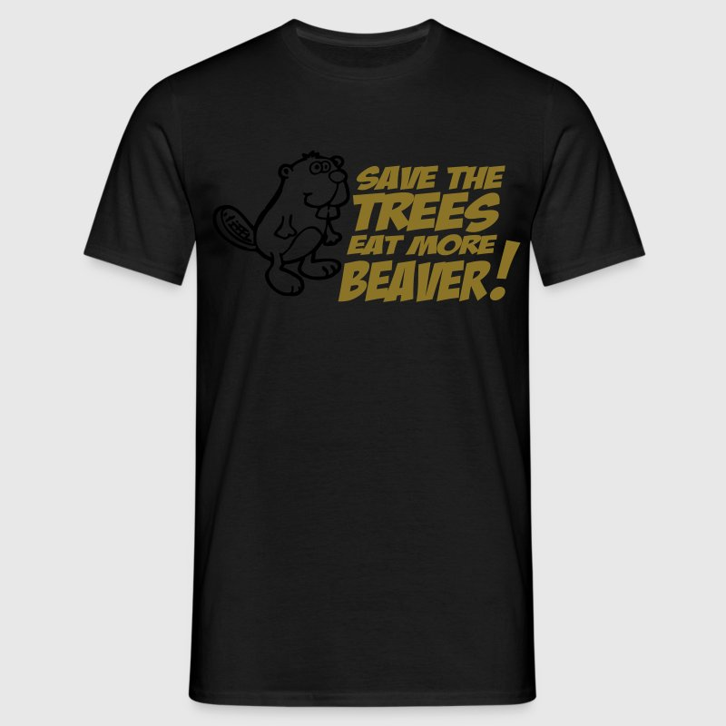 Schwarz Save the trees eat more beaver T-Shirts - Männer T-Shirt