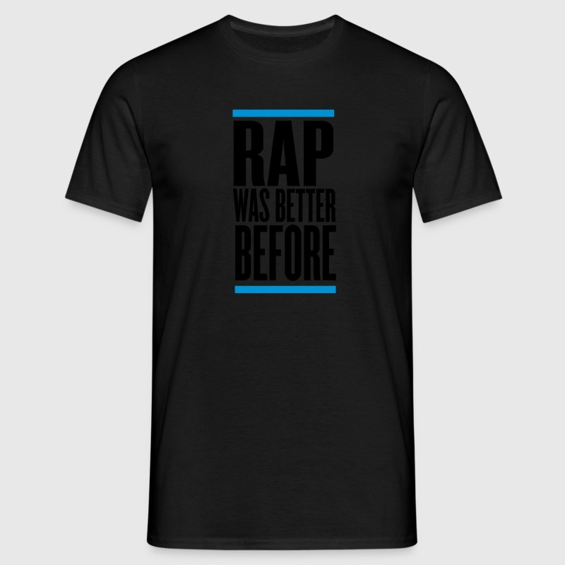 Negro rap was better before Camisetas - Camiseta hombre